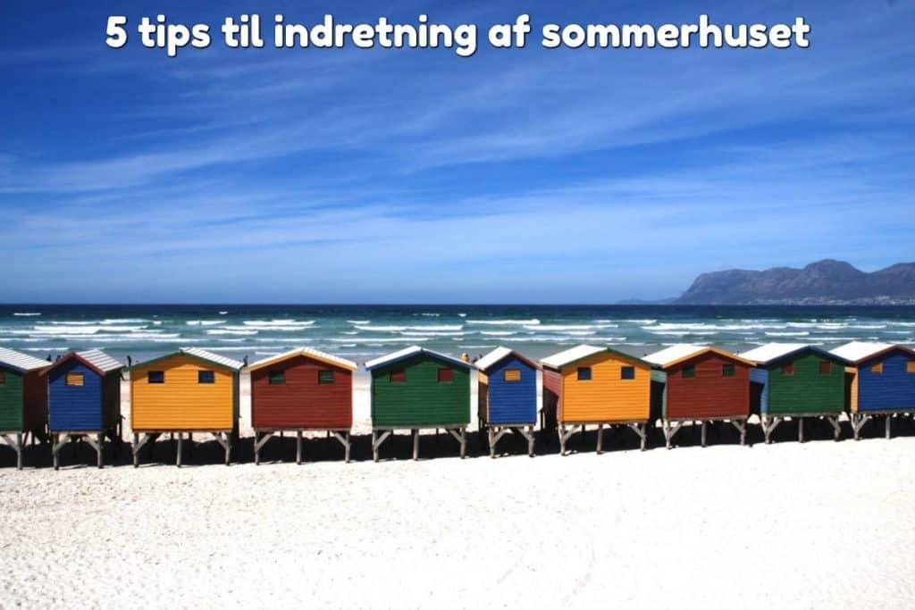 5 tips til indretning af sommerhuset