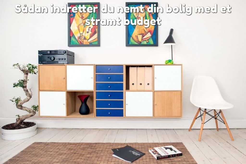 Sådan indretter du nemt din bolig med et stramt budget